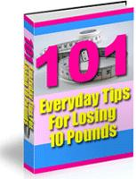 101 Everyday Tips for Losing 10 Pounds
