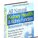 The All Natural Kidney Health & Kidney Function Restoration Program